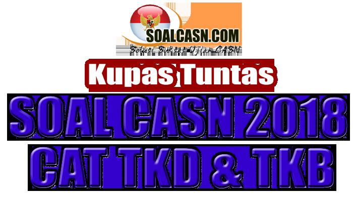 Soal Casn 2018 Tes Cat Cpns Tkd Twk Tiu Tkp Tkb 2018